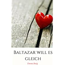 Baltazar will es gleich (Italian Edition)