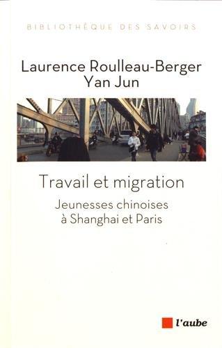 Travail et migration : jeunesses chinoises à Shanghai et Paris