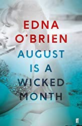 [August is a Wicked Month] (By (author) Edna O'Brien) [published: July, 2016]