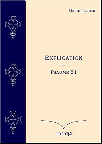 Explication du Psaume 51 par Martin Luther