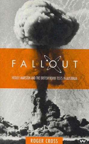 fallout-hedley-marston-and-the-atomic-bomb-tests-in-australia-hedley-marston-and-the-british-bomb-te