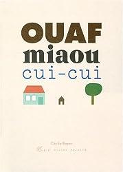 Ouaf, miaou, cui-cui