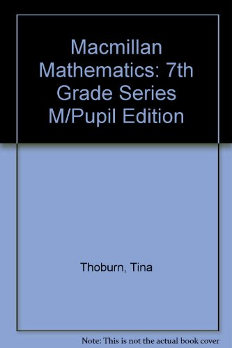 Macmillan Mathematics: 7th Grade Series M/Pupil Edition