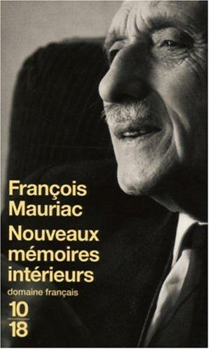 Nouveaux mémoires intérieurs par François Mauriac