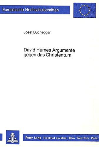 David Humes Argumente gegen das Christentum (Europäische Hochschulschriften / European University Studies / Publications Universitaires Européennes)