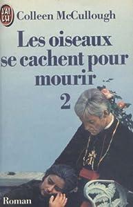 """Afficher """"Les Oiseaux se cachent pour mourir n° 2"""""""