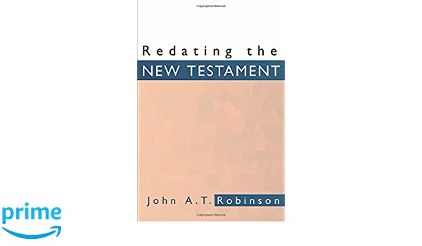 At robertson redating the new testament