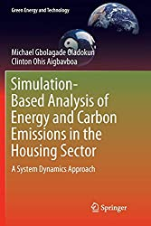 Simulation-Based Analysis of Energy and Carbon Emissions in the Housing Sector: A System Dynamics Approach (Green Energy and Technology)