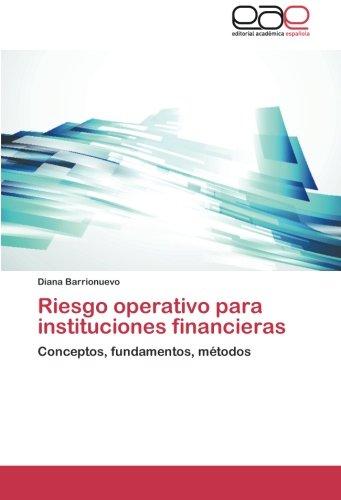 Riesgo Operativo Para Instituciones Financieras por Barrionuevo Diana