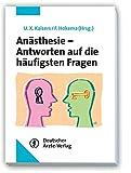 Anästhesie konkret: Fragen und Antworten - Frank Hokema, Udo X. Kaisers