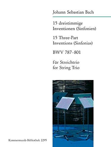 15 dreistimmige Inventionen - (Sinfonien) BWV 787 - 801 - Bearbeitung für Streichtrio - Partitur und Stimmen (KM 2295)
