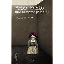 Frida Kahlo: Una historia posible (Literatura Juvenil (A Partir De 12 Años) - Leer Y Pensar)