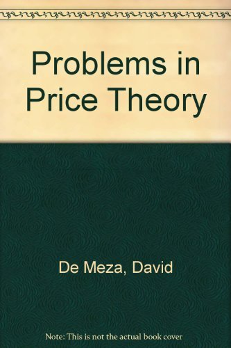 Problems in Price Theory by David De Meza (1982-10-01)