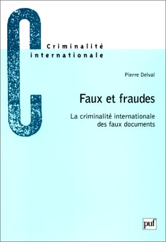 Faux et fraudes : La Criminalité internationnale des faux documents