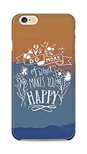 AMEZ do more of what makes you happy Back Cover For Apple iPhone 6s