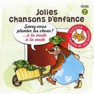 Jolies Chansons D'Enfance /Vol.7 : Savez-Vous Planter Les Choux