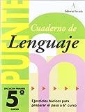 Cuaderno De Lenguaje. Puente 5º Curso De Primaria. Ejercicios Básicos Para Preparar El Paso A 6º Curso - 9788478874569