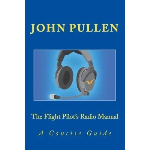 [(The Flight Pilot's Radio Manual)] [By (author) John Pullen] published on (March, 2014)