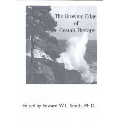 [(The Growing Edge of Gestalt Therapy)] [Author: Edward W.L. Smith] published on (June, 1998)