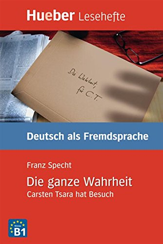Die ganze Wahrheit: Carsten Tsara hat Besuch.Deutsch als Fremdsprache / EPUB-Download (Lesehefte Deutsch als Fremdsprache) (Download Epub)