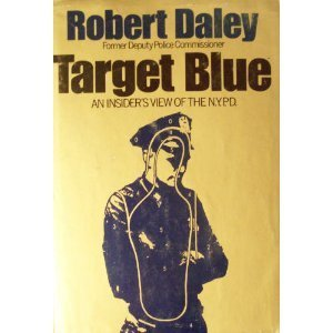 Target Blue: An Insider's View of the N.Y.P.D. by Robert. Daley (1973-06-01)