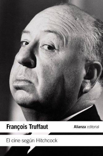El cine según Hitchcock (El Libro De Bolsillo - Varios) por François Truffaut