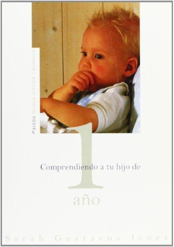 Comprendiendo a tu hijo de 1 Ano/ Understanding Your One-Year-Old (Nueva Clinica Tavistock/ New Tavistock Clinic) por Sarah Gustavusjones
