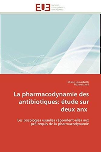 La pharmacodynamie des antibiotiques: tude sur deux anx