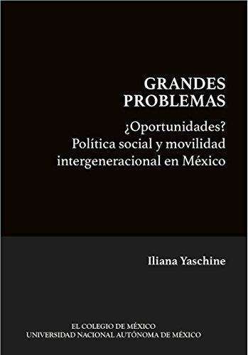 ¿Oportunidades? Política social y movilidad intergeneracional en México (