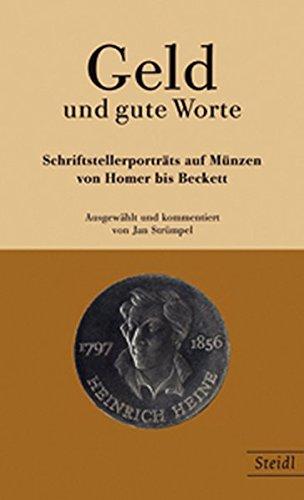 Geld und gute Worte: Schriftsteller-Porträts auf Münzen von Homer bis Beckett (Münzen Des Wortes)