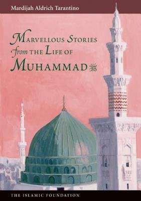 Marvelous Stories from the Life of Muhammad[MARVELOUS STORIES FROM LIFE OF][Paperback]