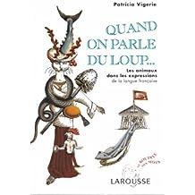 Quand on parle du loup.. : Les animaux dans les expressions de la langue française