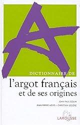 Dictionnaire de l'argot francais et de ses origines