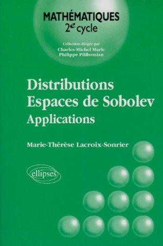 Distributions - Espaces de Sobolev : Applications