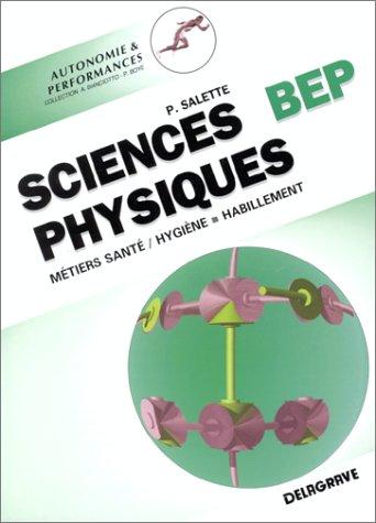 Sciences physiques. BEP, métiers de la santé et de l'hygiène, et de l'habillement