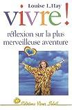 Telecharger Livres Vivre Reflexions sur la plus merveilleuse aventure (PDF,EPUB,MOBI) gratuits en Francaise
