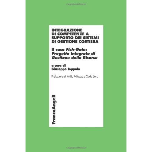 Integrazione Di Competenze A Supporto Dei Sistemi Di Gestione Costiera. Il Caso Fish-Gate: Progetto Integrato Di Gestione Delle Risorse