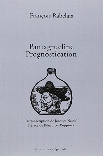 Pantagrueline Prognostication : Tome 1