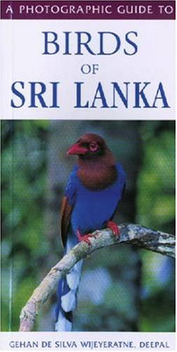 A Photographic Guide to Birds of Sri Lanka by Gehan De Silva Wijeyeratne (2001-02-01)