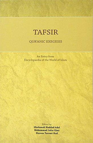 Tafsir: Qur'anic Exegesis (Encyclopaedia of the World of Islam (Ewi))