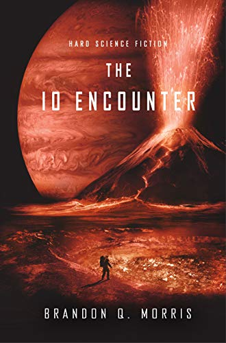 The Io Encounter: Hard Science Fiction (Ice Moon Book 3) (English Edition) par Brandon Q. Morris