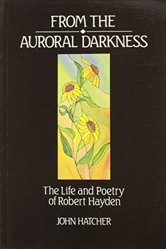 From the Auroral Darkness: Life and Poetry of Robert Haydon por John Hatcher