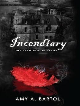 Incendiary (The Premonition Series Book 4) (English Edition) di [Bartol, Amy A.]