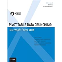 Pivot Table Data Crunching: Microsoft Excel 2010 (MrExcel Bibliothekseinband) 1st edition by Jelen, Bill, Alexander, Michael (2010) Taschenbuch