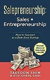 Book cover image for Salespreneurship: Sales+entrepreneurship: How to Succeed as a Zero-Base Startup