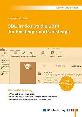 SDL Trados Studio 2014 für Einsteiger und Umsteiger: Bild-zu-Bild-Anleitung mit MultiTerm