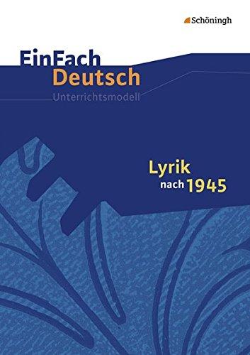 EinFach Deutsch Unterrichtsmodelle: Lyrik nach 1945: Gymnasiale Oberstufe