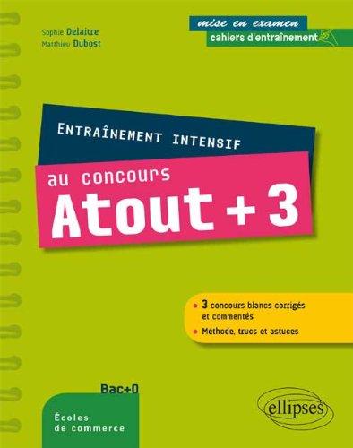 Entranement Intensif au Concours Atout+3 Concours Blancs Corrigs et Comments Mthode Trucs et Astuces