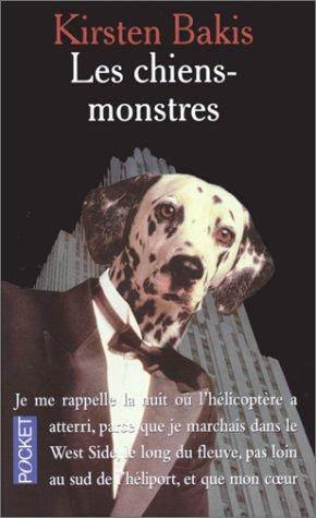 Les chiens-monstres par Kirsten Bakis