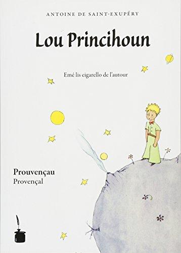 Lou Princihoun: Der kleine Prinz - Provenzalisch/Prouvençau/Provençal